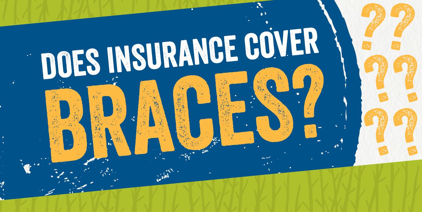 Does Dental Insurance Cover Braces? | Olson Orthodontics