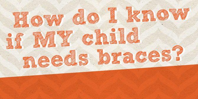 need braces