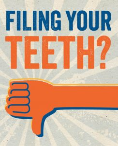 filing teeth