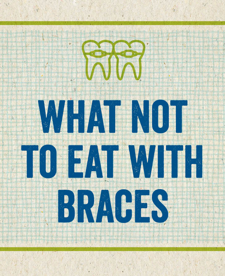 What not to eat with braces - Olson Orthodontics
